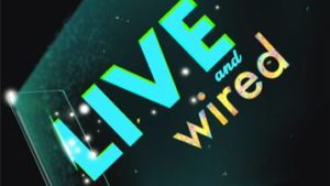 Live and Wired